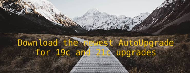 Download the newest AutoUpgrade for 19c and 21c upgrades