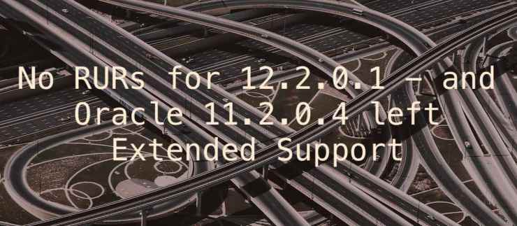 No RURs for 12.2.0.1 - and Oracle 11.2.0.4 left Extended Support