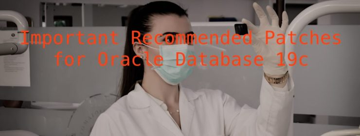 Important Recommended Patches for Oracle Database 19c