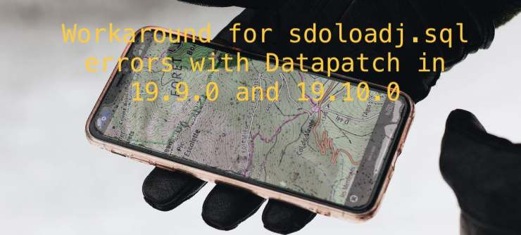 Workaround for sdoloadj.sql errors with Datapatch in 19.9.0 and 19.10.0