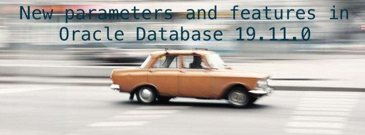 New parameters and features in Oracle Database 19.11.0