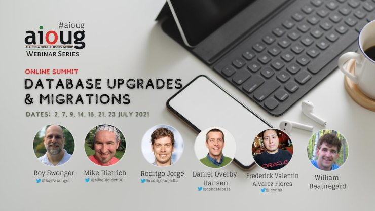 aioug Webinar Series July 2021: Database Upgrade and Migrations