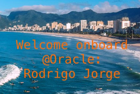Welcome onboard at Oracle: Rodrigo Jorge