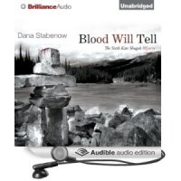 """Blood Will Tell - Kate Shugak #6"" by Dana Stabenow - Best book in the series so far"
