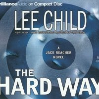 """""""The Hard Way - Jack Reacher #10"""" by Lee Child -  for those who like puzzles and don't mind gruesome details of violent punishment"""