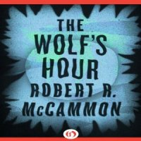 """The Wolf's Hour"" by Robert R McCammon - well written World War Two werewolf novel"
