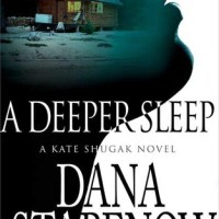 """A Deeper Sleep - Kate Shugak #15"" by Dana Stabenow - not the usual Kate Shugak novel"