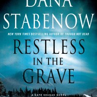 """Restless In The Grave - Kate Shugak #19"" by Dana Stabenow - Kate solves a case for Liam Campbell"