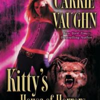 """""""Kitty's House Of Horrors - Kitty Norville #7"""" by Carrie Vaughn - a welcome return to form"""