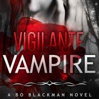 """Vigilante Vampire - Bo Blackman #5"" by Helen Harper - a darker Bo emerges"
