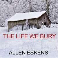 """The Life We Bury"" by Allen Eskens -beautifully written thriller"