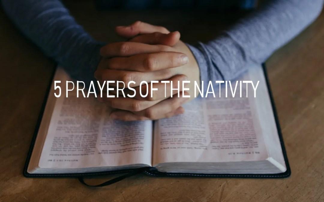 Praying the Prayers of the Nativity: a daily rhythm