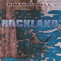 REVIEW: Kim Mitchell - Rockland (1989)
