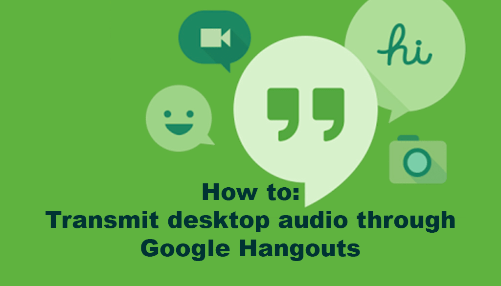 Using SoundFlower with Google Hangouts
