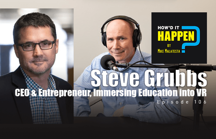Steve-Grubbs-CEO-and-Entrepreneur-Immersing-Education-into-Virtual-Reality-How-It-Happen-Podcast