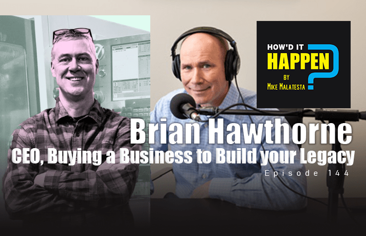 Brian Hawthorne, Buying a Business to Build Your Legacy - Episode 144