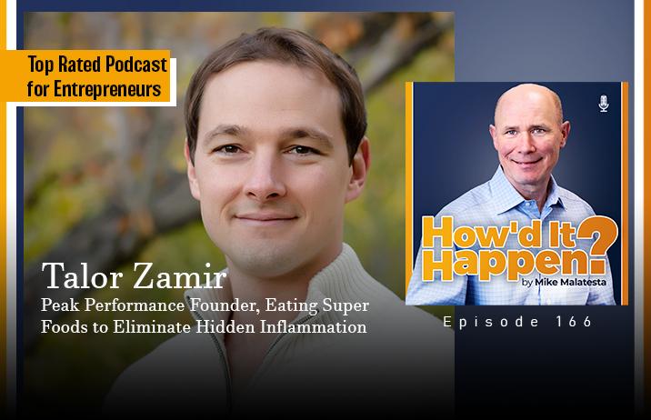 Talor Zamir, Peak Performance Founder, Eating Super Foods to Eliminate Hidden Inflammation - Episode 166