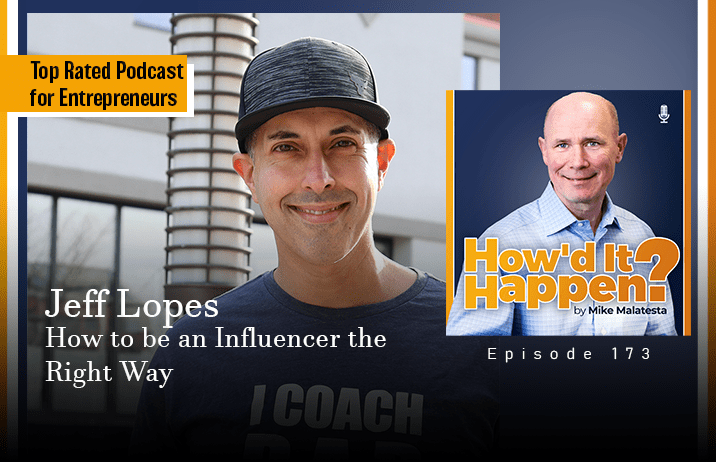 Jeff Lopes, How to Be an Influencer the Right Way (#173)
