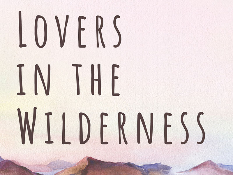 Lovers in the Wilderness