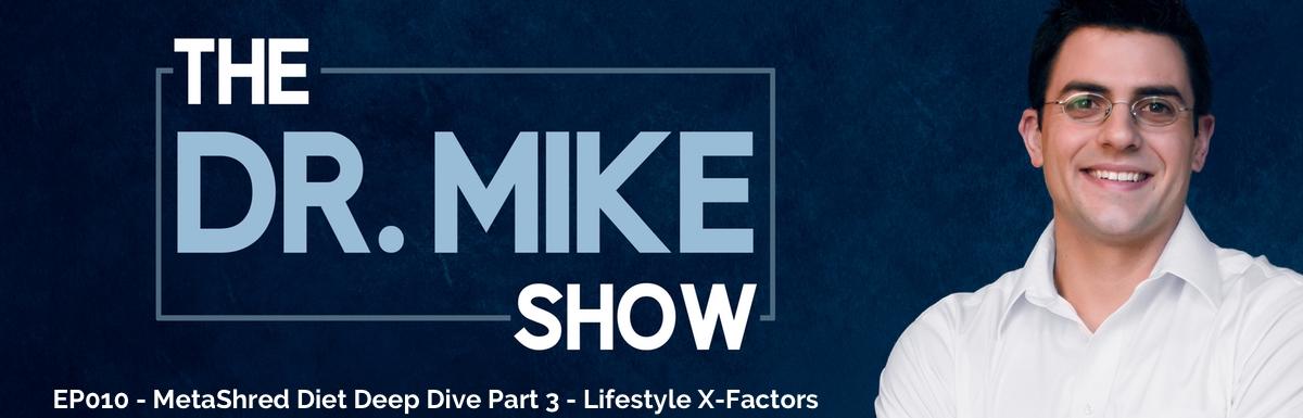 EP010 – MetaShred Diet Deep Dive Part 3: Lifestyle X-Factors