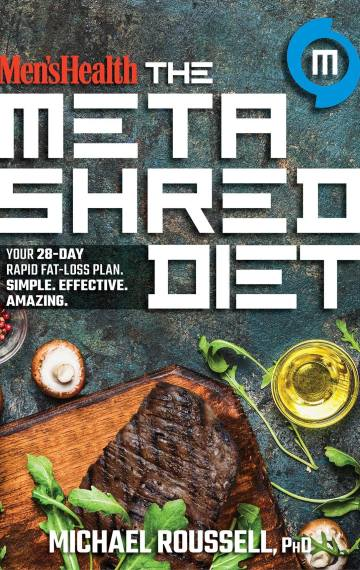 Men's Health Presents The MetaShred Diet