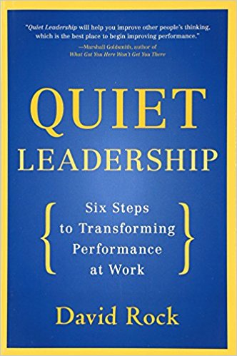 Quiet Leadership: Six Steps to Transforming Performance at Work Book Cover