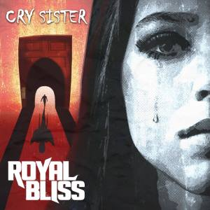 Royal-Bliss-Cry-Sister