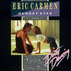 eric carmen hungry eyes dirty dancing