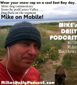 MIKEs DAILY PODCAST 7-9-15 Hayward Regional Shoreline CV Dog Park