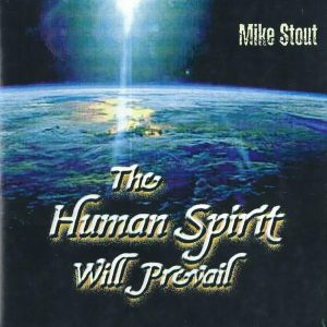 """The Human Spirit Will Prevail"" Album Cover"