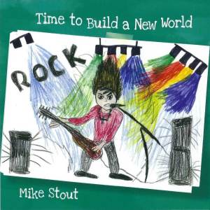 """Time To Build A New World"" Album Cover"
