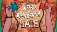 Weird & Wonderful Sale