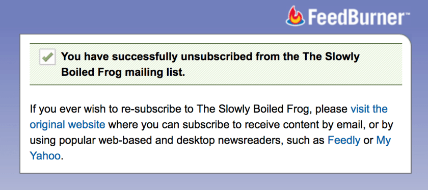 Unsubscribe Slowly Boiled Frog
