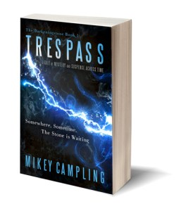 Trespass - a Tale of Mystery and Suspense Across Time