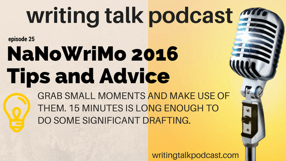 Latest Writing Talk Podcast – NaNoWriMo 2016 Advice