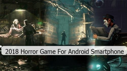 2018 Horror Game For Android Smartphone