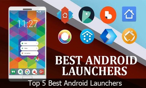 Top 5 Best Android Launchers for Android Devices