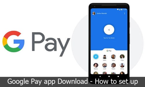Google Pay App Download - How to set up and use Google Pay