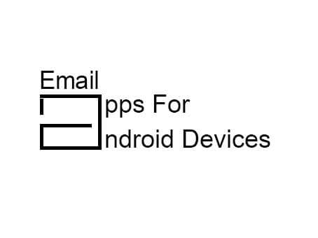 Best email apps for Android phones