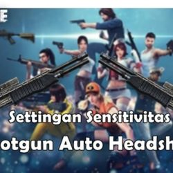 Settingan Sensitifitas FF Shotgun Free Fire Auto Headshot