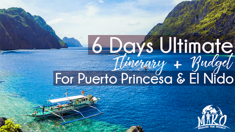 6 Days Ultimate Itinerary and Budget for Puerto Princesa and El Nido Palawan