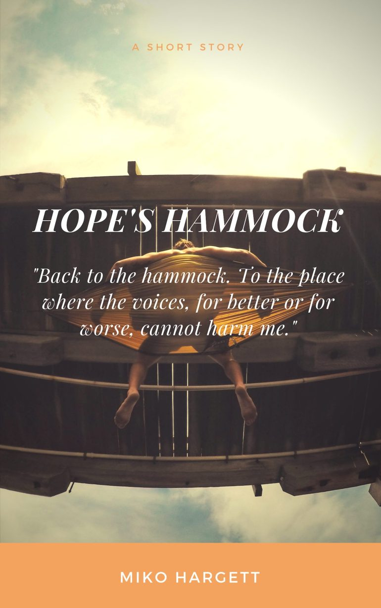 Hope's Hammock - A Short Story About Hope By Miko Hargett