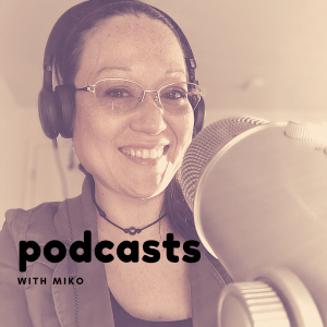 podcasts with miko
