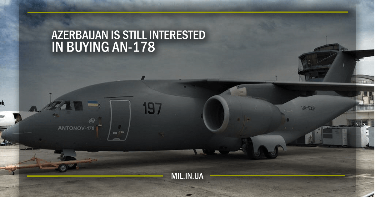 AZERBAIJAN IS STILL INTERESTED IN BUYING AN-178