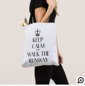 Keep Calm & Walk The Runway Tote Bag