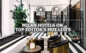Milan Hotels on Travel Editor's Hot Lists