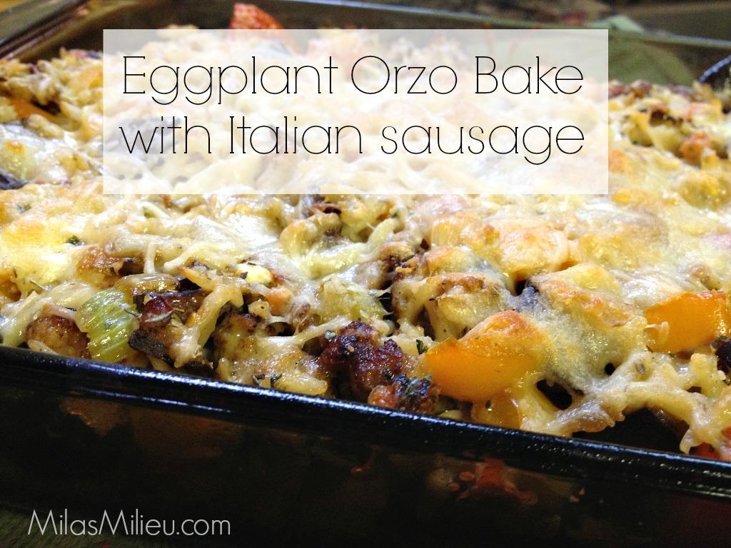 Eggplant orzo bake with Italian sausage