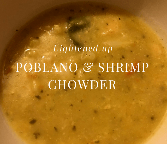 Poblano and Shrimp Chowder