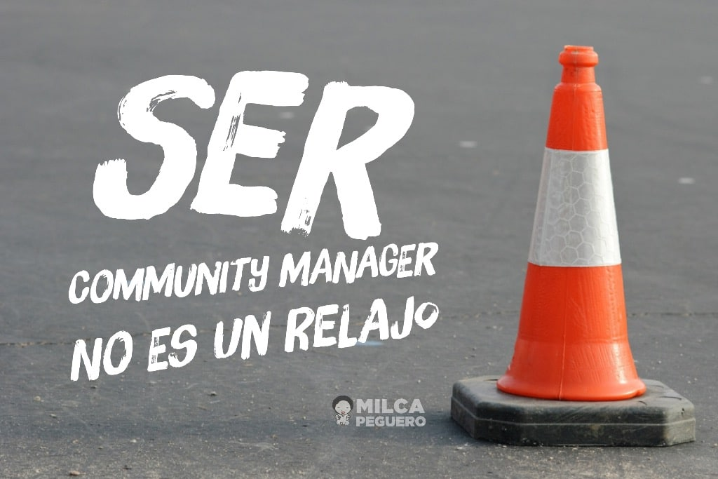 Ser Community Manager NO ES un relajo