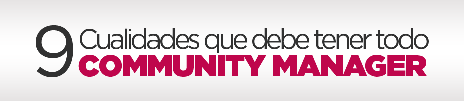 Cualidades del Community Manager - Community Management